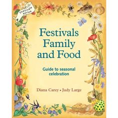 Festivals Family and Food [Paperback]  Diana Carey (Author), Judy Large (Author)
