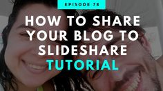 How To Share Your Blog To SlideShare Tutorial