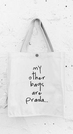 my other bags are ... jajajajajajaja! Más necesario que un Prada es el humor!