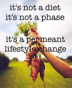 """it's not a diet, it's not a phase, it's a permanent lifestyle change' #Veganism #vegetarian #healthyeating"