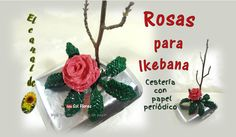 Rosas, cestería con papel periódico - basketry roses with newspaper