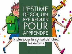 7 clés pour consolider l'estime de soi des enfants Emc Cycle 3, Guide Des Parents, Baby Corner, Education Positive, Social Skills, Self Esteem, Positive Vibes, Counseling, Feel Good