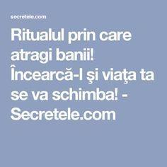 Ritualul prin care atragi banii! Încearcă-l şi viaţa ta se va schimba! - Secretele.com Baba Vanga, Face Health, Feng Shui, Metabolism, The Secret, Remedies, Health Fitness, Medical, Homemade