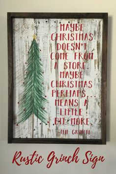 Who doesn't love the Grinch? I love this quote and the rustic style of this sign. Perfect for Christmas! Rustic Christmas sign, the grinch sign, holiday sign, reclaimed wood christmas, grinch quote, christmas wall decor #affiliate