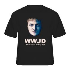 WWJD What Would Joffrey Do Game of Thrones Distressed T Shirt