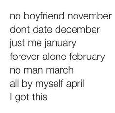 me myself may Just kidding june Just me july the sequel Always alone august  Still single september