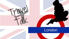Travel Talk: London! | prettyofficerkidd