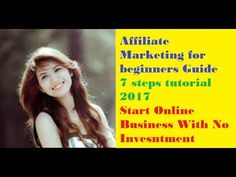 Affiliate marketing for beginners 7 steps tutorial 2017 Start Online Business With No Invesntment -  http://www.wahmmo.com/affiliate-marketing-for-beginners-7-steps-tutorial-2017-start-online-business-with-no-invesntment/ -  - WAHMMO