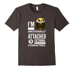 Emotionally attached to fictional characters books t-shirt