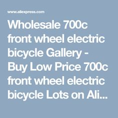 Wholesale 700c front wheel electric bicycle Gallery - Buy Low Price 700c front wheel electric bicycle Lots on Aliexpress.com
