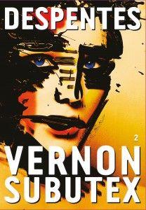 Virginie Despentes, Vernon Subutex 2, Grasset