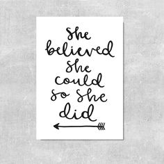 She Believed She Could So She Did Print Gift For Her Quote Prints Daughter Gift Monochrome Decor Sister Gift For Mum Inspirational Quote by violetandalfie on Etsy