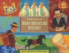A Crafty Arab: 99 Arab Children Books - A Kid's Guide to Arab American History: More Than 50 Activities by Yvonne Wakim Dennis