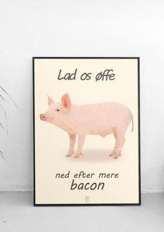 Plakat med gris og ordsproget: lad os øffe ned efter mere bacon. Postory