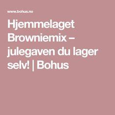 Hjemmelaget Browniemix – julegaven du lager selv! | Bohus