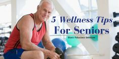 Five Wellness Tips for Seniors