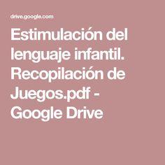 Estimulación del lenguaje infantil. Recopilación de Juegos.pdf - Google Drive