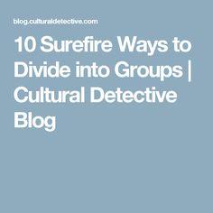 10 Surefire Ways to Divide into Groups | Cultural Detective Blog