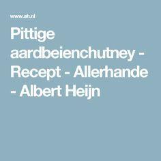 Pittige aardbeienchutney - Recept - Allerhande - Albert Heijn
