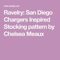 Ravelry: San Diego Chargers Inspired Stocking pattern by Chelsea Meaux