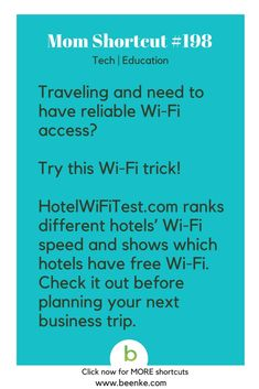 Tech and Education Shortcuts Find the best hotel Wi-Fi. Get your daily source of awesome life hacks and parenting tips! CLICK NOW to discover more Mom Hacks.