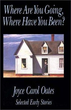 joyce carol oates' where are you going, where have you been? that story, specifically, just gets me and will quite possibly get you. #joycecaroloates #arnoldfriend #bobdylan