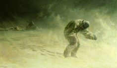John Charles Dollman's painting A Very Gallant Gentleman - portraying the death of Lawrence Oates Robert Falcon Scott, Captain Scott, Weather Art, Terra Nova, John Charles, Effigy, Greatest Adventure, Go Outside, Color Themes