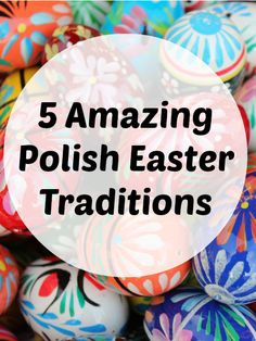 Read about 5 Amazing Polish Easter Traditions.Only on #Polishtrails