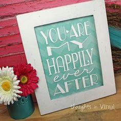 You are my Happily Ever After vinyl decal for 8x10 frame