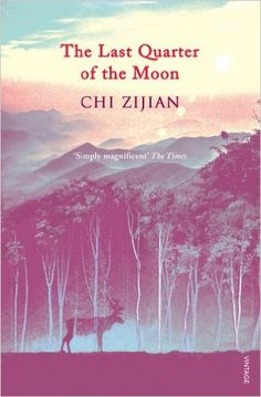 The Last Quarter of the Moon: Amazon.co.uk: Chi Zijian, Bruce Humes: 9780099555650: Books