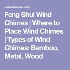 Lucky Wind Chimes in Feng Shui - Difference Between Wood, Metal and Bamboo Wind Chimes Feng Shui Garden, Feng Shui House, Feng Shui Bedroom, Feng Shui Rules, Feng Shui Principles, Feng Shui Tips, Feng Shui Wind Chimes, Feng Shui History, Fen Shui