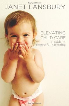 Elevating Child Care: A Guide to Respectful Parenting by Janet Lansbury http://www.amazon.com/dp/1499103670/ref=cm_sw_r_pi_dp_EIOIub124S1C2