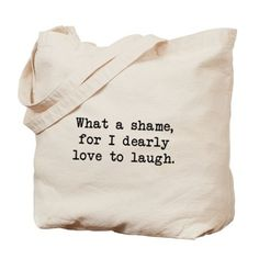 Dearly Love to Laugh Tote Bag on CafePress.com