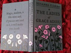 The Ladies of Grace Adieu, by Susanna Clarke, also the author of Jonathan Strange & Mr. Norrell
