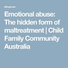 Emotional abuse: The hidden form of maltreatment | Child Family Community Australia