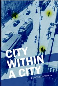 CITY WITHIN A CITY by Basia Temkin-Berman. This diary was written in Polish when Basia (Batya), and her husband Dr. Adolf-Abraham Berman, lived on the Aryan side of Warsaw—the part designated by the Nazis for Polish Christians only—and led a secret network helping thousands of Jews to hide and survive. Cosponsored by the YIVO Institute for Jewish Research.