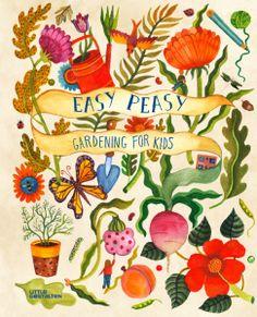 Easy Peasy Gardening for Kids English language Hardcover Easy Peasy Gardening for Kids English language Hardcover Diy Montessori, Maria Montessori, Illustrator, Seed Bombs, Kids English, Garden Illustration, Gardening Books, Urban Gardening, Make Your Own
