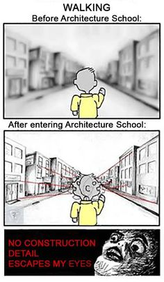 this is THE best and most accurate cartoon EVAH Architecture Memes, School Architecture, Architecture Details, Landscape Architecture, Student Memes, Student Life, Architects Quotes, Daily Fun Facts, Destinations