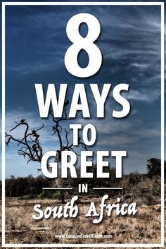 8 Ways to greet in South Africa