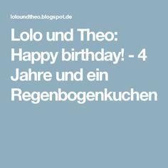 Lolo und Theo: Happy birthday! - 4 Jahre und ein Regenbogenkuchen