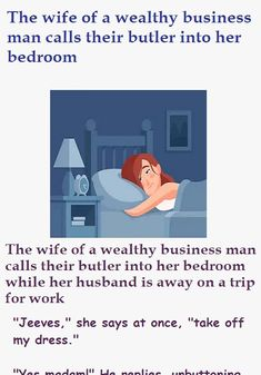 The wife of a wealthy business man calls their butler into her bedroom - Husband Wife Jokes Best Funny Jokes, Funny Jokes For Adults, Silly Jokes, Funny Memes, Hilarious, Joke Stories, Wife Jokes, Funny Couples, One Liner