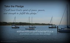 When A Woman Finds Her Voice - The Pledge With by author Jo Ann Fore http://joannfore.com/take-the-pledge/ #WhenAWomanFindsHerVoice  Find it on Amazon at: http://www.amazon.com/When-Woman-Finds-Her-Voice/dp/0891123873/ref=sr_1_1?ie=UTF8=1377054405=8-1=jo+ann+fore
