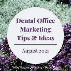 Dental Office Marketing Tips and Ideas for August 2021 |