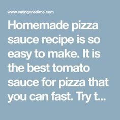 Homemade pizza sauce recipe is so easy to make. It is the best tomato sauce for pizza that you can fast. Try this easy pizza sauce recipe homemade today!