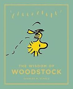 Buy The Wisdom of Woodstock at Mighty Ape NZ. Our most cherished cartoon bird shares his wisdom on life in this beautifully produced gift book for all generations. From his perch on top of Snoopy'. Woodstock Peanuts, Peanuts Snoopy, Peanuts Comics, Snoopy Dog House, Snoopy Images, Cartoon Birds, Flying Ace, Joe Cool, Charlie Brown And Snoopy