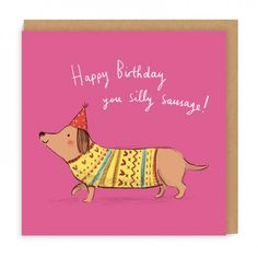 Happy Birthday Silly Sausage Greeting Card | Ohh Deer