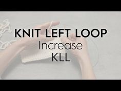 This Knit Right Loop (KRL) Increase is used any time a left-leaning increase is required. The increased stitch is created before working the next stitch, or ...