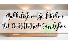 Makkelijk En Snel Koken Met De HelloFresh Familybox!