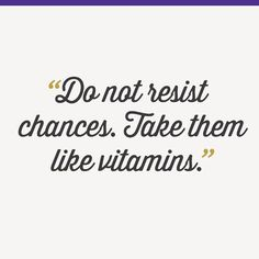Have you taken a chance today? #inspiration