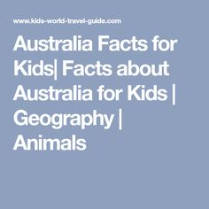 Australia Facts for Kids| Facts about Australia for Kids | Geography | Animals